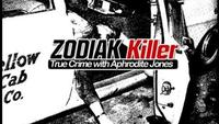 True Crime with Aphrodite Jones: Zodiac Killer