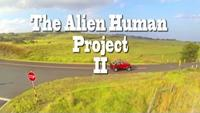 The Alien Human Project II