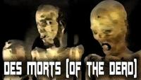 Des Morts aka Of the Dead