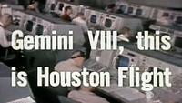 NASA: Gemini VIII, This Is Houston Flight