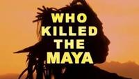 Who Killed the Maya