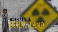 Born at the Burnt Land