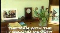 The Man With The 7 Second Memory