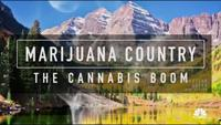 Marijuana Country: The Cannabis Boom