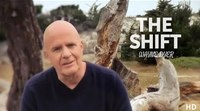 Wayne Dyer - The Shift