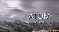 Atom: The Illusion Of Reality