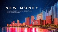 New Money: The Greatest Wealth Creation Event in History