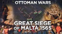 Great Siege of Malta 1565 - Ottoman Wars