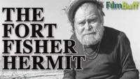 The Fort Fisher Hermit
