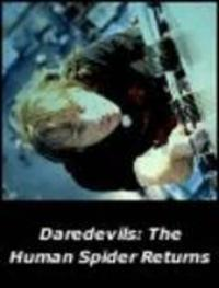 Daredevils - The Human Spider Returns Watch Online