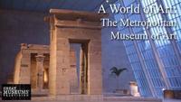 A World of Art - The Metropolitan Museum of Art