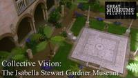 Collective Vision - The Isabella Stewart Gardner Museum