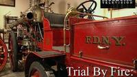 Trial By Fire - The New York City Fire Museum