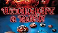Witchcraft and Magic - Magic