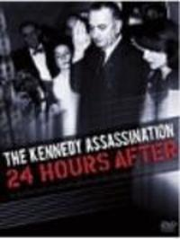 The Kennedy Assassination - 24 Hours After Watch Online