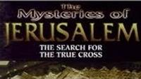 Mysteries of Jerusalem - The Search for the True Cross