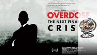 Overdose  - The Next Financial Crisis