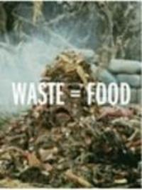 Waste = Food Watch Online