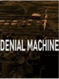 The Denial Machine