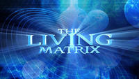 The Living Matrix  - The Science of Healing