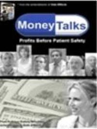 Money Talks - Profits Before Patient Safety