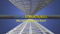 MegaStructures - World's Busiest Port