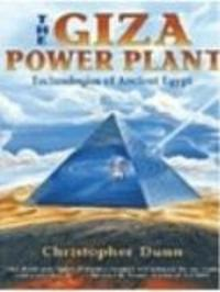 The Giza Power Plant - Technologies of Ancient Egypt