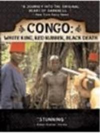 Congo - White King, Red Rubber, Black Death