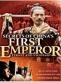 Secrets of the First Emperor - Tyrant and Visionary