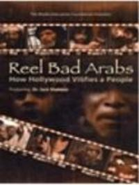 Reel Bad Arabs - How Hollywood Vilifies A People Watch Online